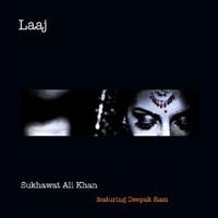 Sukhawat Ali Khan featuring Deepak Ram - Laaj