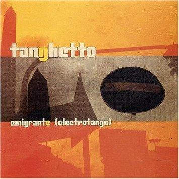 Tanghetto - Emigrante (electrotango)