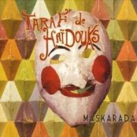 Taraf de Haidouks - Maskarada
