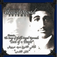"The Songs of Sheikh Sayyed Darweesh: ""Soul of a People"" Chicago Classical Oriental Ensemble"