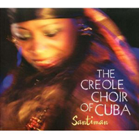 The Creole Choir of Cuba - Santiman