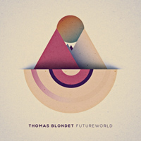 Thomas Blondet - Futureworld