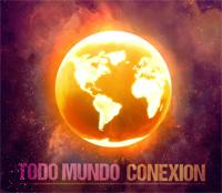Todo Mundo - Conexion