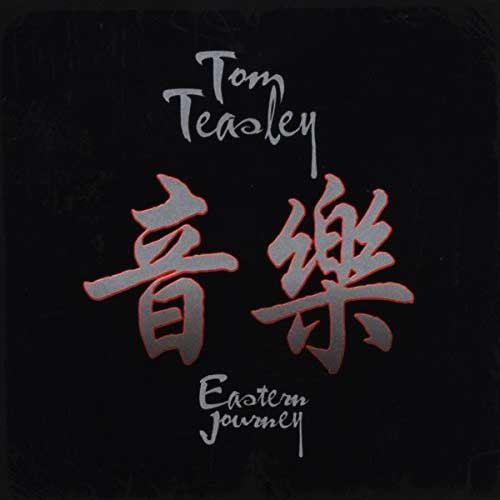 Tom Teasley - Eastern Journey