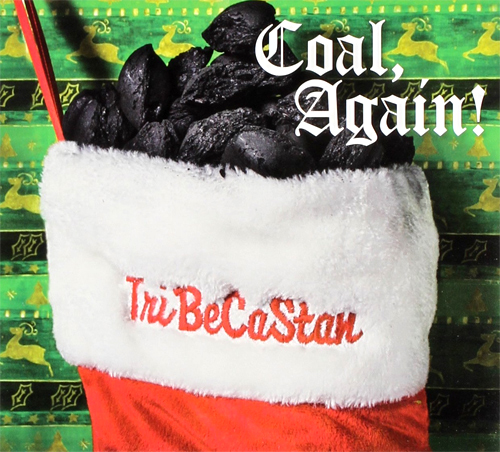 TriBeCaStan - Coal Again