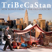 TriBeCaStan - New Songs from the Old Country