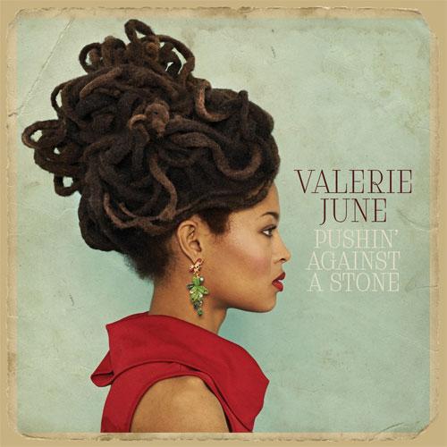 Valerie June - Pushin' Against The Stone