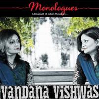 Vandana Vishwas - Monologues