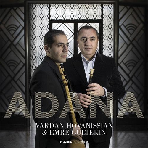 Vardan Hovanissian and Emre Gültekin - Adana