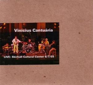 Vinicius Cantuária - Live - Skirball Cultural Center 8/7/03