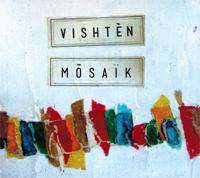Vishtèn - Mosaïk