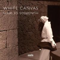 White Canvas - Hundreds of Ways