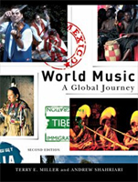 World Music: A Global Journey  by Terry E. Miller and Andrew Shahriari