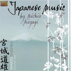 Yamato Ensemble -   Japanese Music by Michio Miyagi Volume One