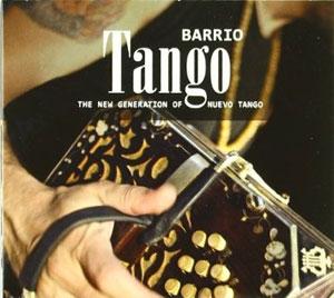 Various Artists -  Barrio Tango - The New Generation of Nuevo Tango