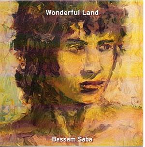 Bassam Saba -  Wonderful Land