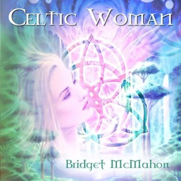 Bridget McMahon has a solo album titled   Celtic Woman