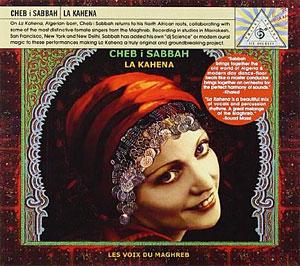 Cheb I Sabbah - La Kahena