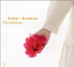 Cheb i Sabbah -  Devotion