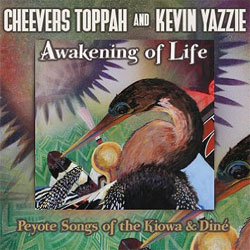 Cheevers Toppah and Kevin Yazzie -  Awakening of Life