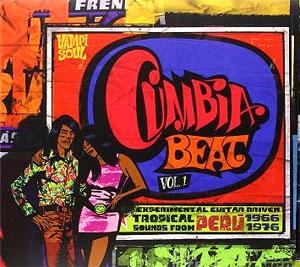 Various Artists  Cumbia Beat Vol. 1 - , Experimental Guitar-Driven Tropical Sounds from Peru 1966-1976