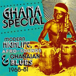 Various Artists -  Ghana Special: Modern Highlife, Afro-Sounds and Ghanaian Blue 1968-1981