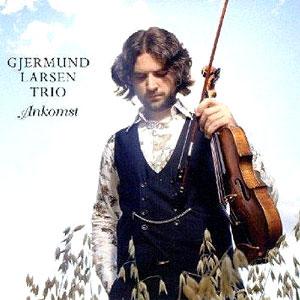 Gjermund Larsen Trio -  Ankomst