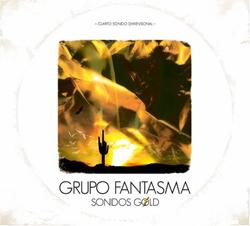 Grupo Fantasma - Sonidos Gold