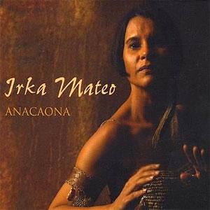 Irka Mateo -  Anacaona