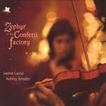 Jamie Laval and Ashley Broder -  Zephyr in the Confetti Factory