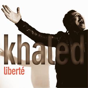 Khaled -  Liberté
