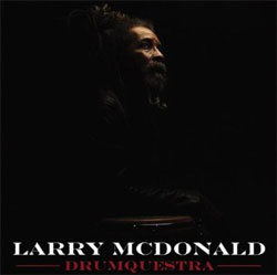 Larry McDonald - Drumquestra
