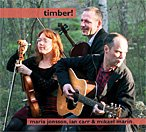 Maria Jonsson, Ian Carr and Mikael Marin - Timber!