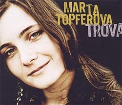 Marta Topferova -  Trova