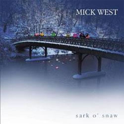 Mick West -  Sark O' Snaw