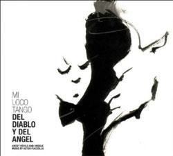 Mi Loco Tango -  Del Diablo y del Angel
