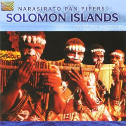 The Narasirato Pan Pipers -  Solomon Islands: Cry of the Ancestors