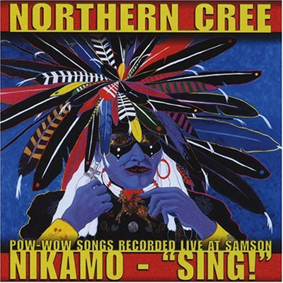 "Northern Cree -   Nikamo - ""Sing!"""
