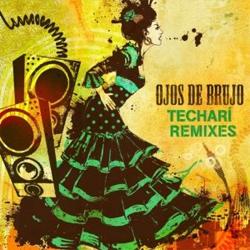 Ojos  de Brujo - Techarí Remixes