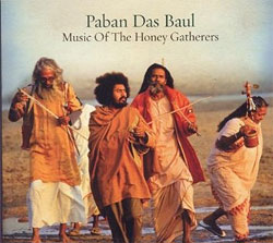 Paban Das Baul - Music Of The Honey Gatherers