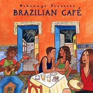Various Artists - Putumayo Presents: Brazilian Cafe