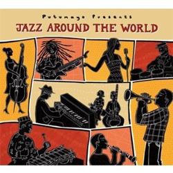 Putumayo presents...   Jazz Around the World