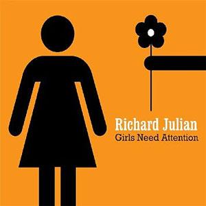 Richard Julian -  Girls Need Attention