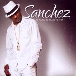 Sanchez - Now  & Forever
