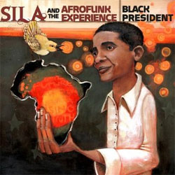 Sila & the Afrofunk Experience - Black President
