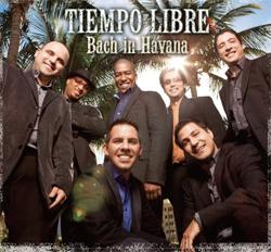Tiempo Libre -  Bach in Havana