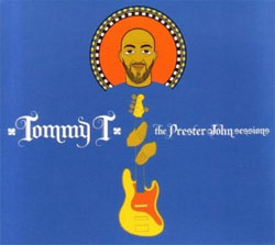 Tommy T - The  Prester John Sessions